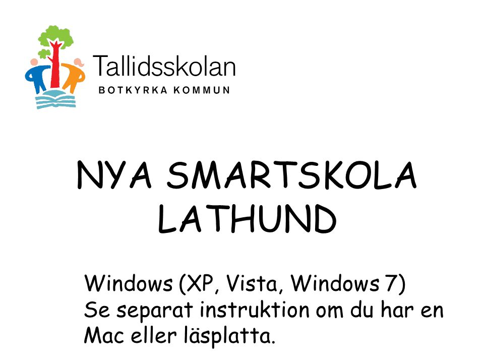 NYA SMARTSKOLA LATHUND Windows (XP, Vista, Windows 7)