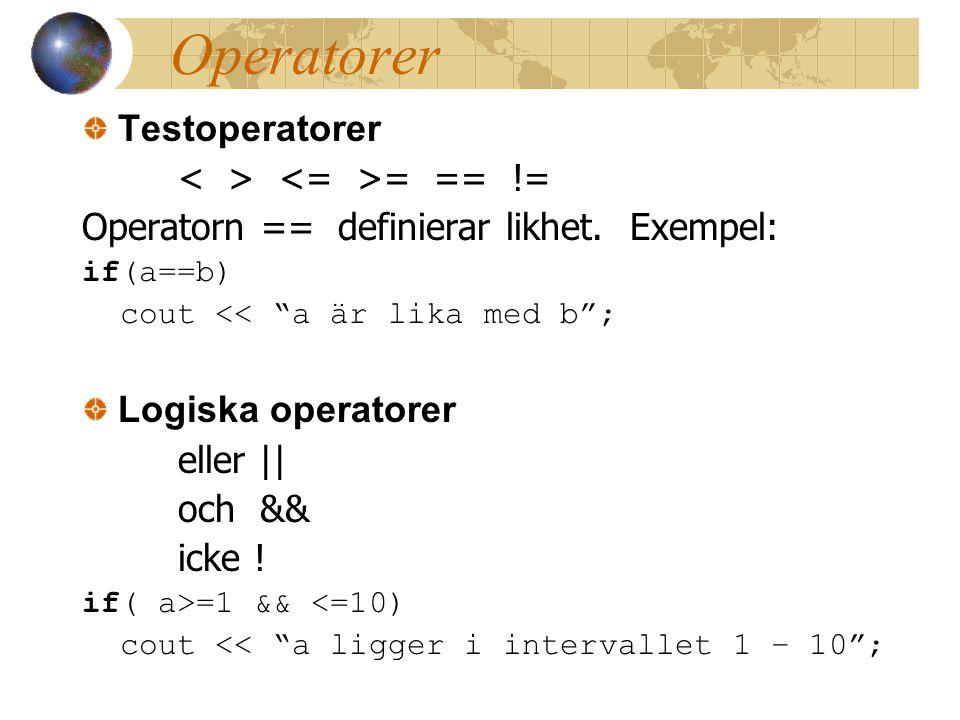 Operatorer Testoperatorer < > <= >= == !=