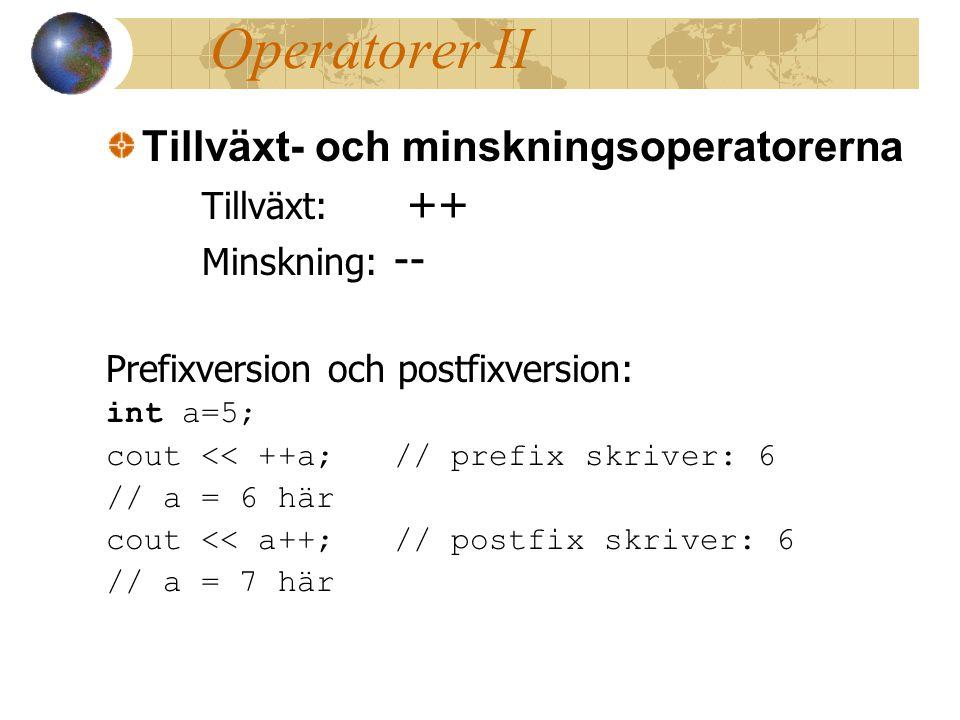 Operatorer II Tillväxt- och minskningsoperatorerna Tillväxt: ++