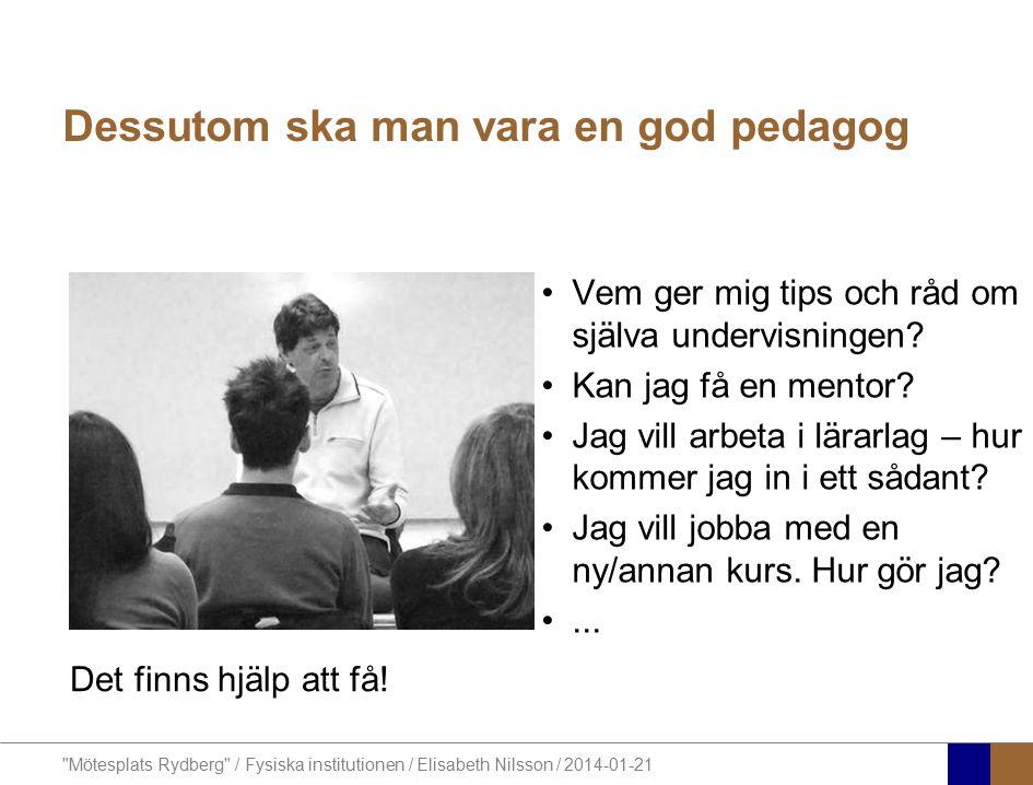 Dessutom ska man vara en god pedagog