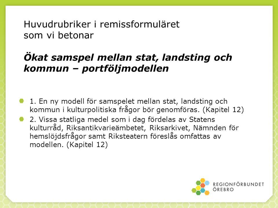 Huvudrubriker i remissformuläret som vi betonar Ökat samspel mellan stat, landsting och kommun – portföljmodellen