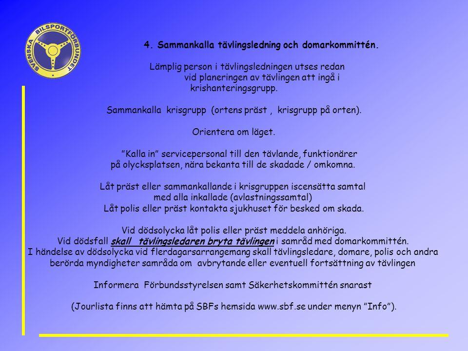 4. Sammankalla tävlingsledning och domarkommittén.