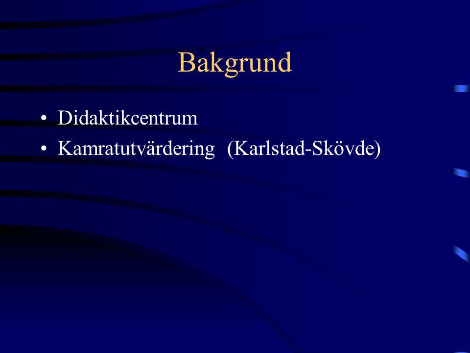 Bakgrund Didaktikcentrum Kamratutvärdering (Karlstad-Skövde)