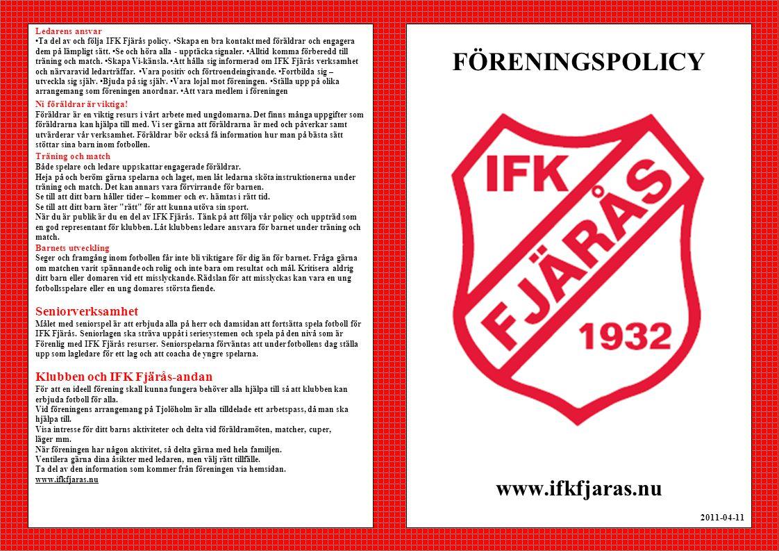 FÖRENINGSPOLICY www.ifkfjaras.nu Seniorverksamhet