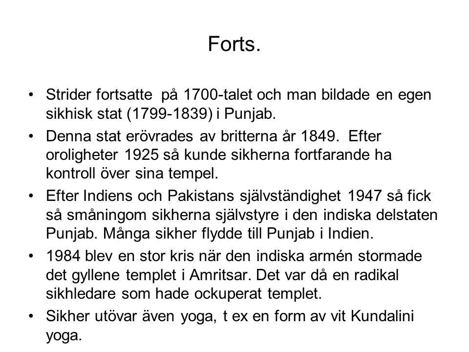 Forts. Strider fortsatte på 1700-talet och man bildade en egen sikhisk stat (1799-1839) i Punjab.