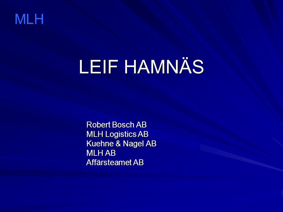 LEIF HAMNÄS MLH Robert Bosch AB MLH Logistics AB Kuehne & Nagel AB