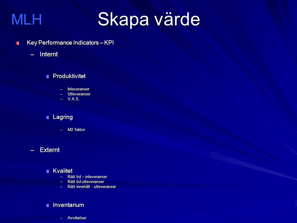 Skapa värde MLH Internt Externt Key Performance Indicators – KPI