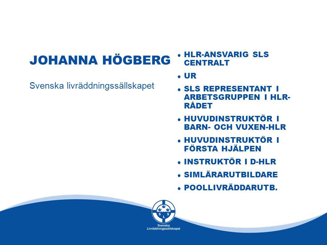 JOHANNA HÖGBERG Svenska livräddningssällskapet