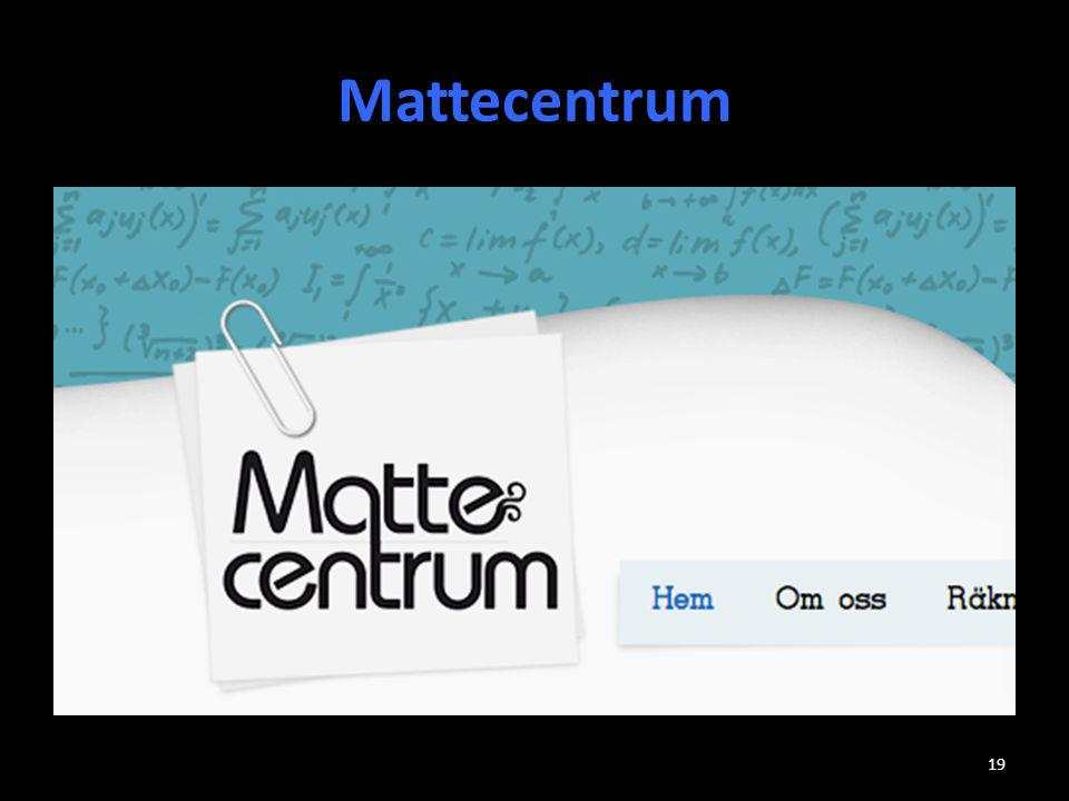 Mattecentrum Finns Mattecentrum på skolan