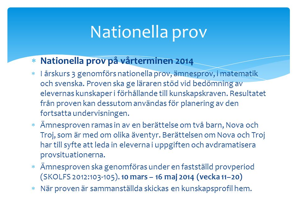 Nationella prov Nationella prov på vårterminen 2014