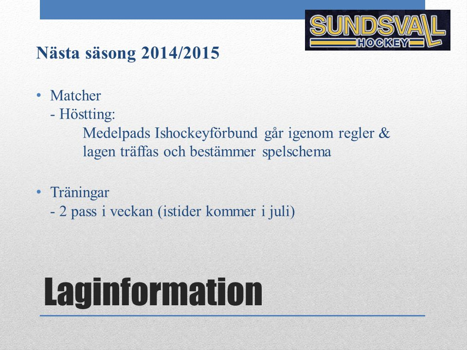 Laginformation Nästa säsong 2014/2015