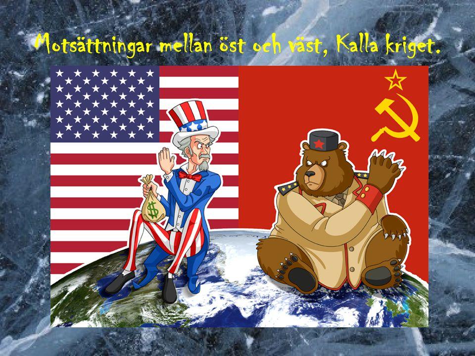 Motsättningar mellan öst och väst, Kalla kriget.