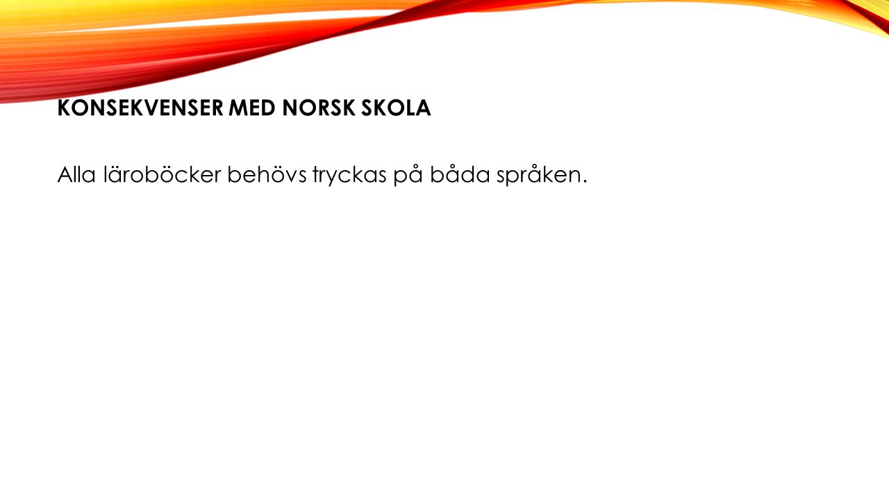 Konsekvenser med Norsk Skola