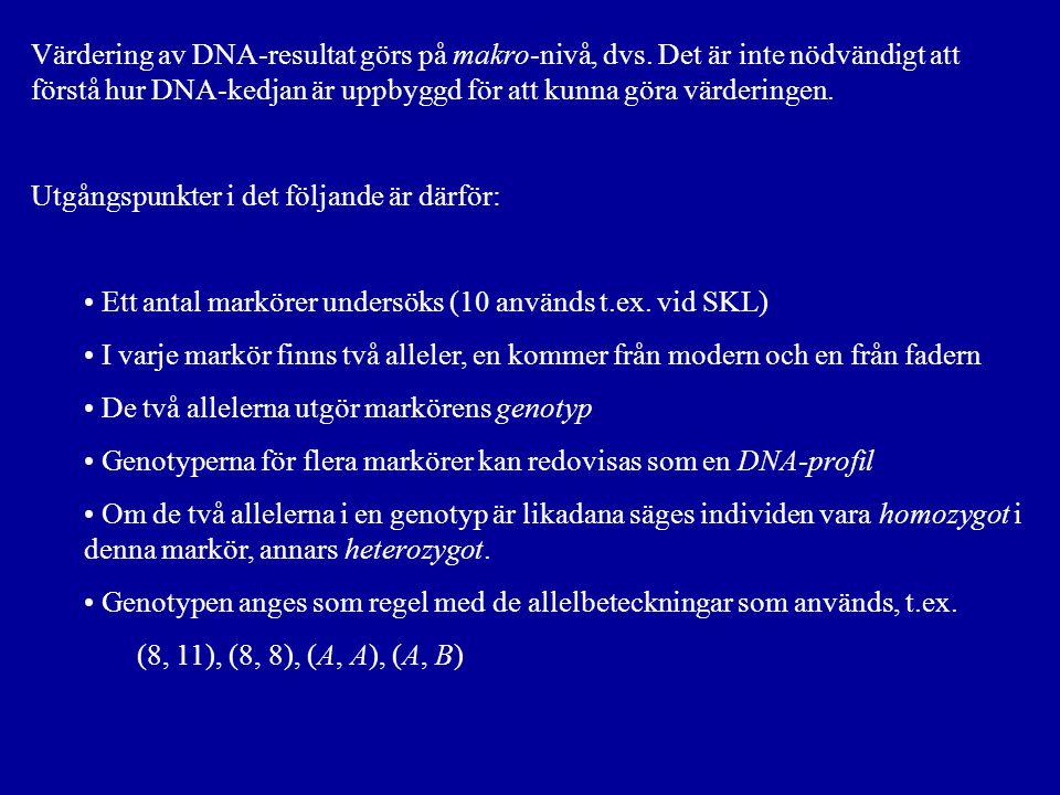 Värdering av DNA-resultat görs på makro-nivå, dvs
