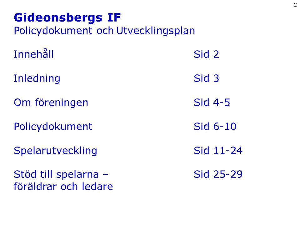 Gideonsbergs IF Policydokument och Utvecklingsplan Innehåll Sid 2