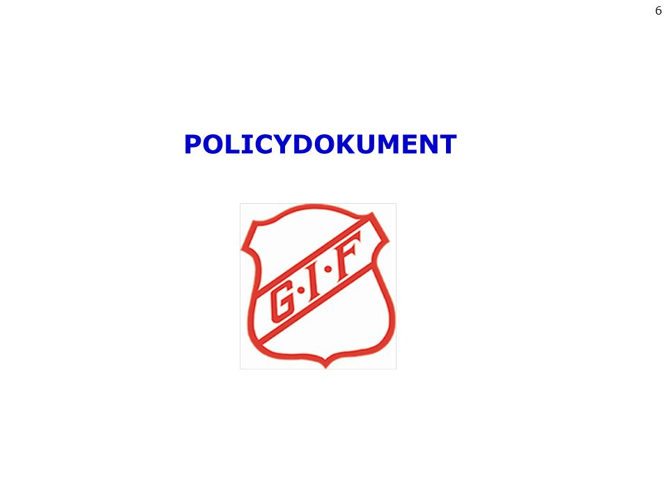 6 POLICYDOKUMENT