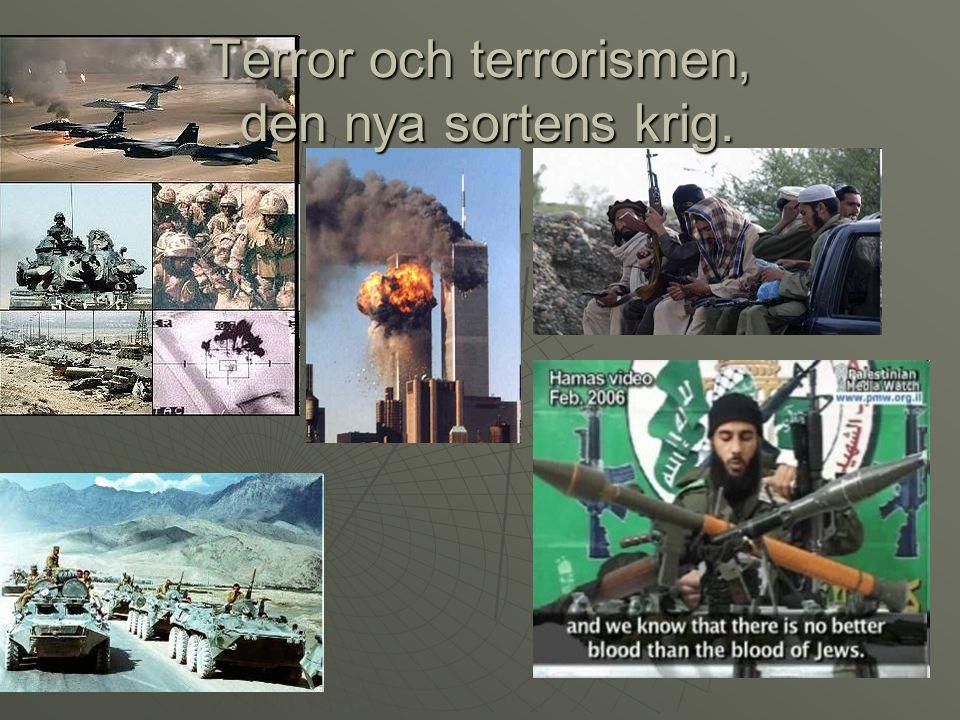 Terror och terrorismen, den nya sortens krig.
