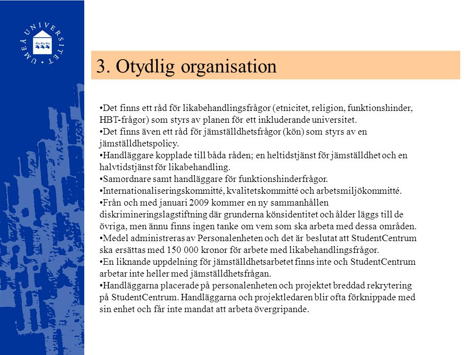 3. Otydlig organisation