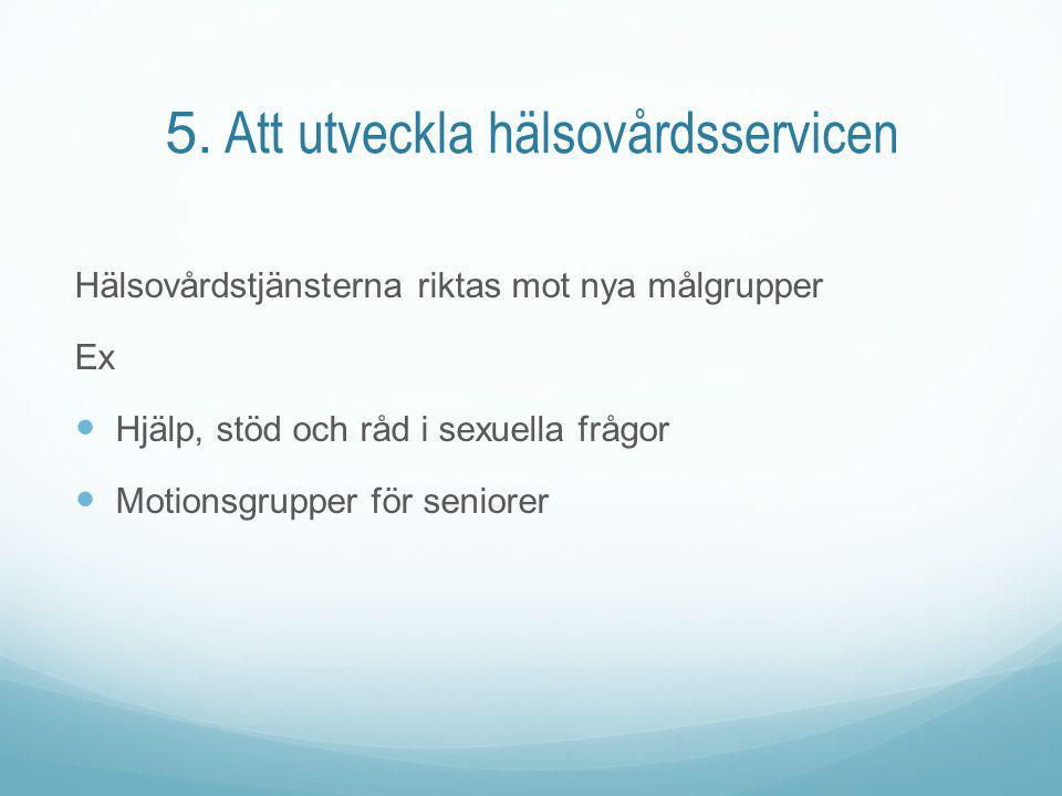 5. Att utveckla hälsovårdsservicen