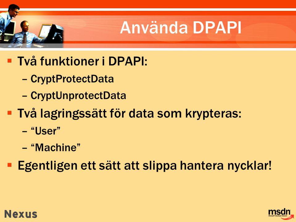 Använda DPAPI Två funktioner i DPAPI: