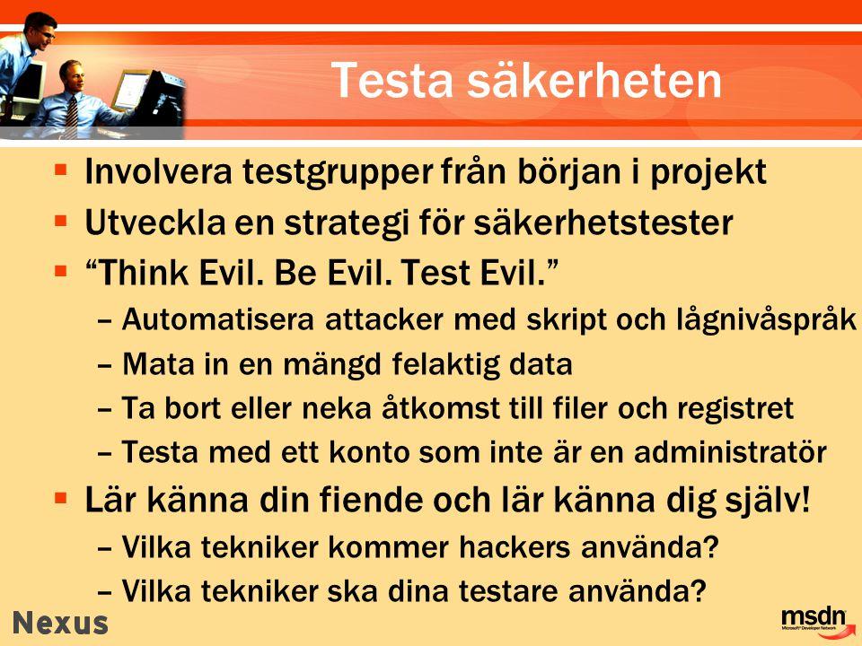 Testa säkerheten Involvera testgrupper från början i projekt