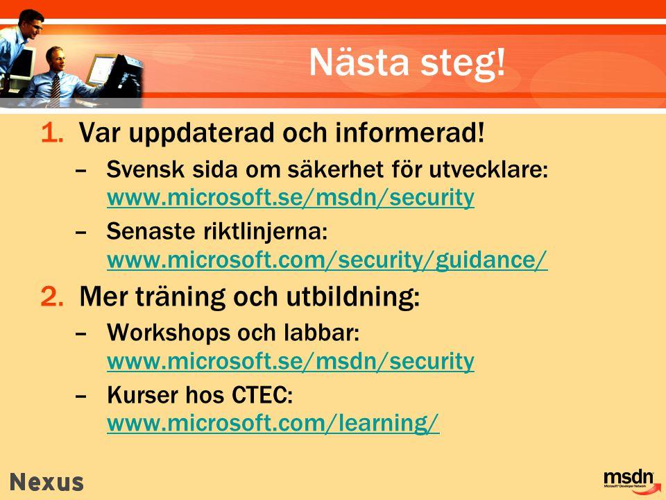 Nästa steg! Var uppdaterad och informerad! Mer träning och utbildning: