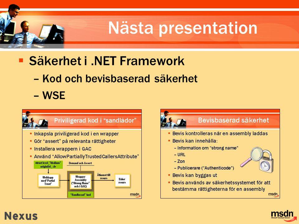 Nästa presentation Säkerhet i .NET Framework