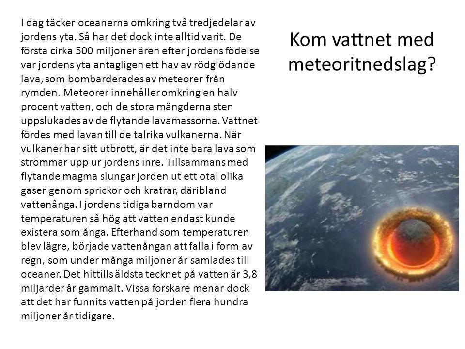 Kom vattnet med meteoritnedslag
