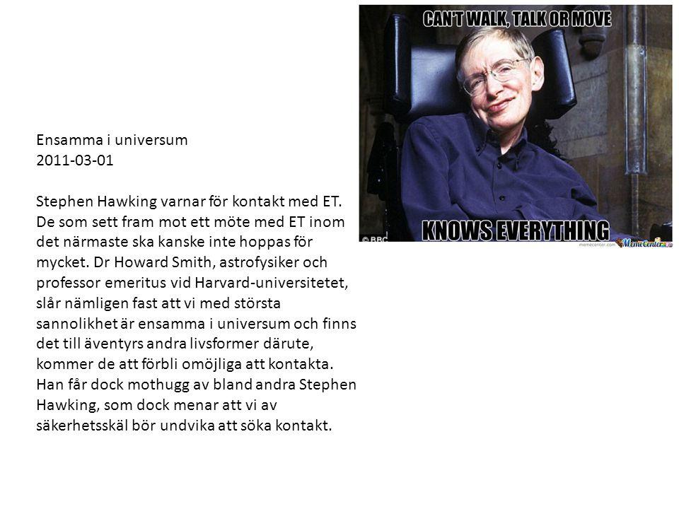 Ensamma i universum 2011-03-01. Stephen Hawking varnar för kontakt med ET.