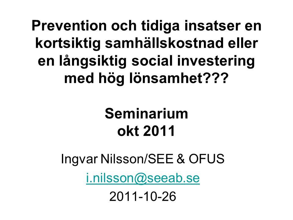 Ingvar Nilsson/SEE & OFUS i.nilsson@seeab.se 2011-10-26