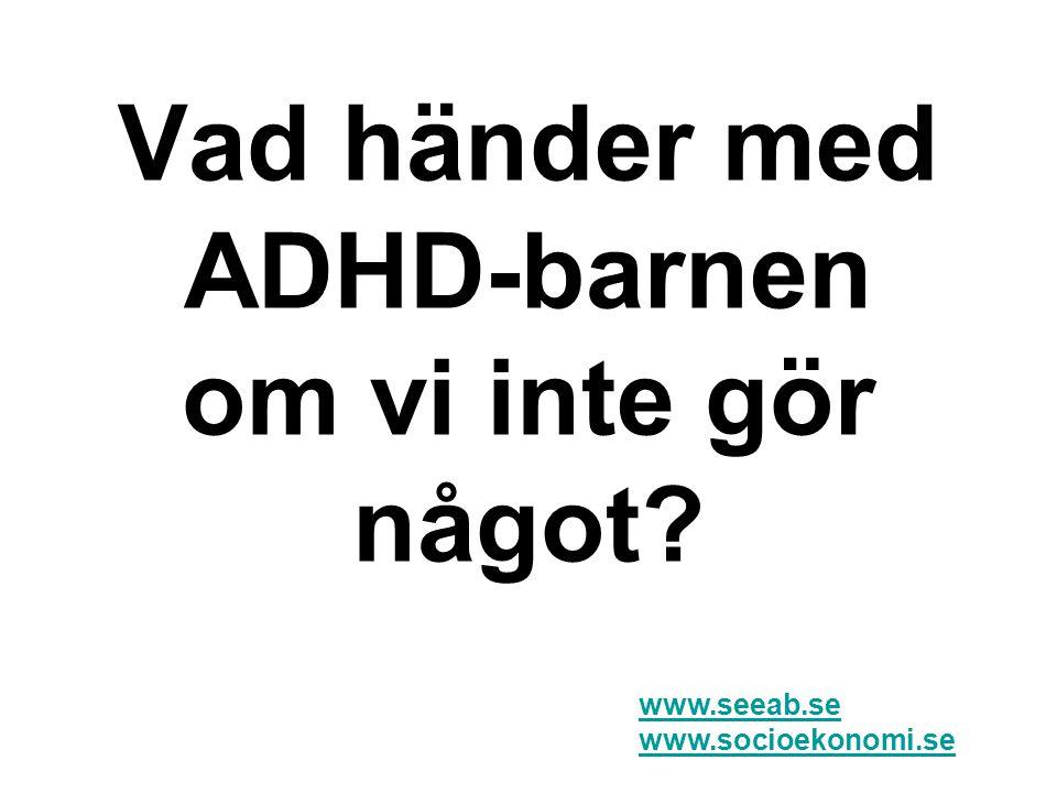Vad händer med ADHD-barnen om vi inte gör något