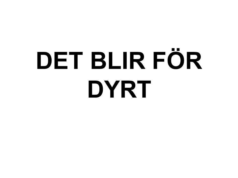 DET BLIR FÖR DYRT 5