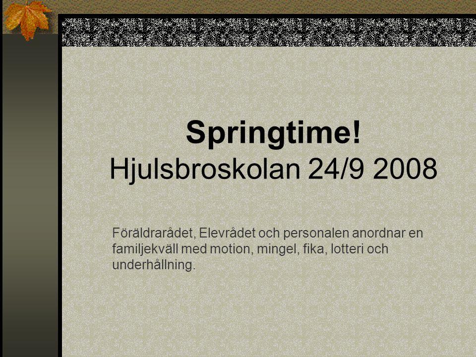 Springtime! Hjulsbroskolan 24/9 2008