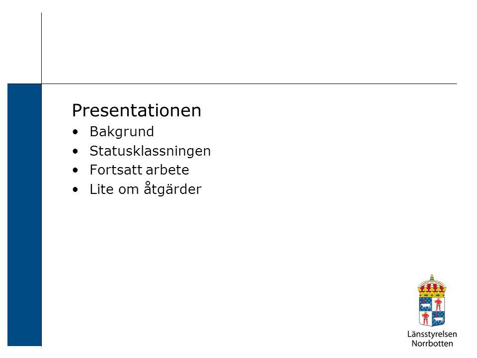 Presentationen Bakgrund Statusklassningen Fortsatt arbete