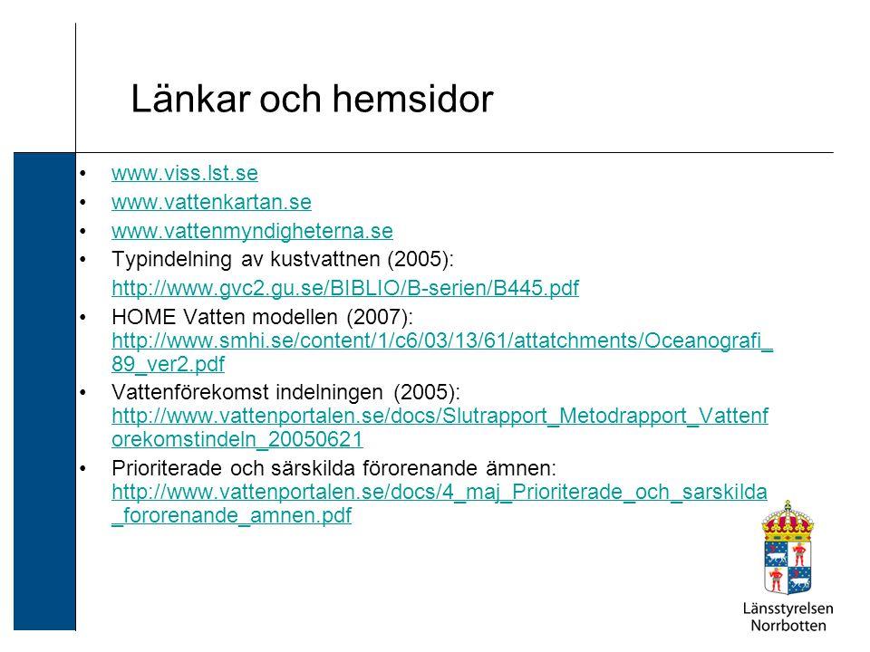 Länkar och hemsidor www.viss.lst.se www.vattenkartan.se