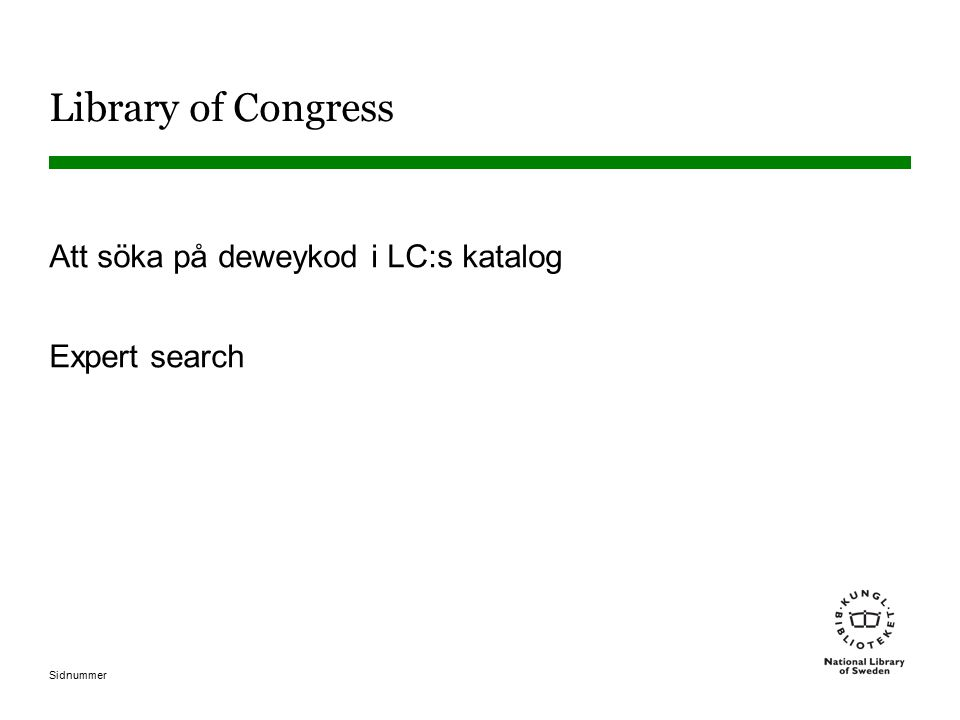 Library of Congress Att söka på deweykod i LC:s katalog Expert search
