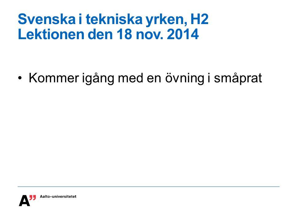 Svenska i tekniska yrken, H2 Lektionen den 18 nov. 2014