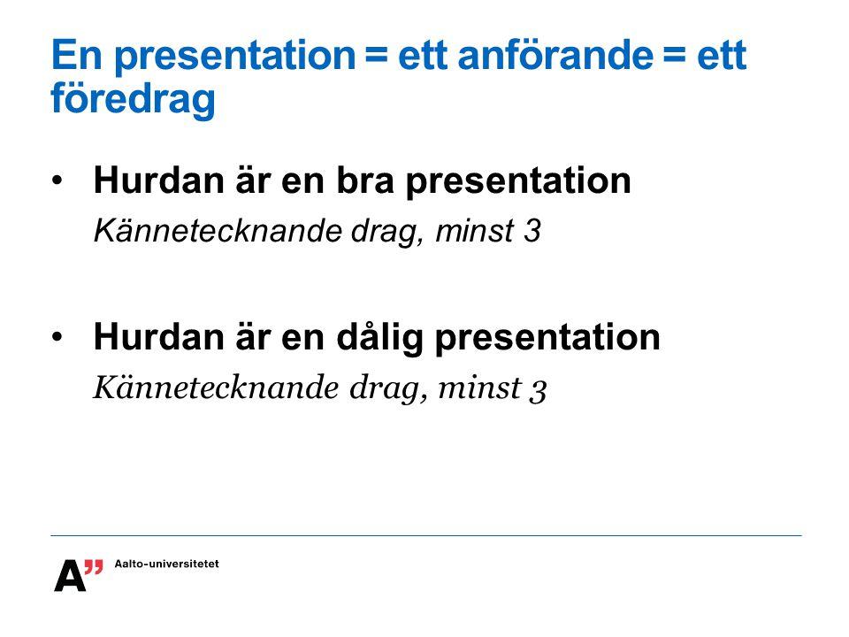 En presentation = ett anförande = ett föredrag