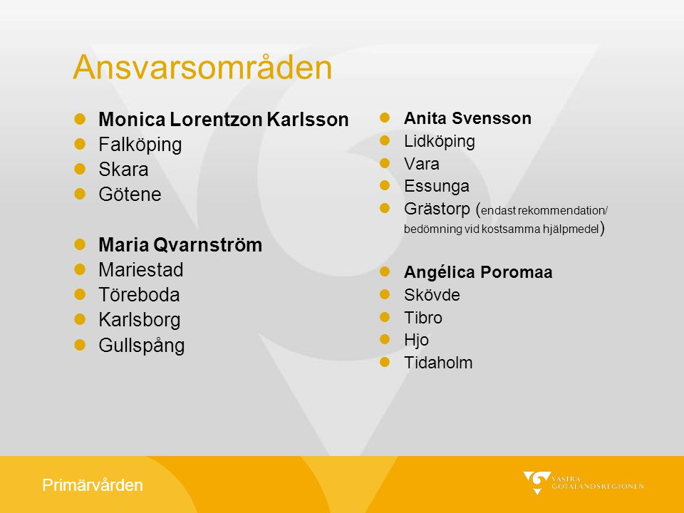 Ansvarsområden Monica Lorentzon Karlsson Falköping Skara Götene