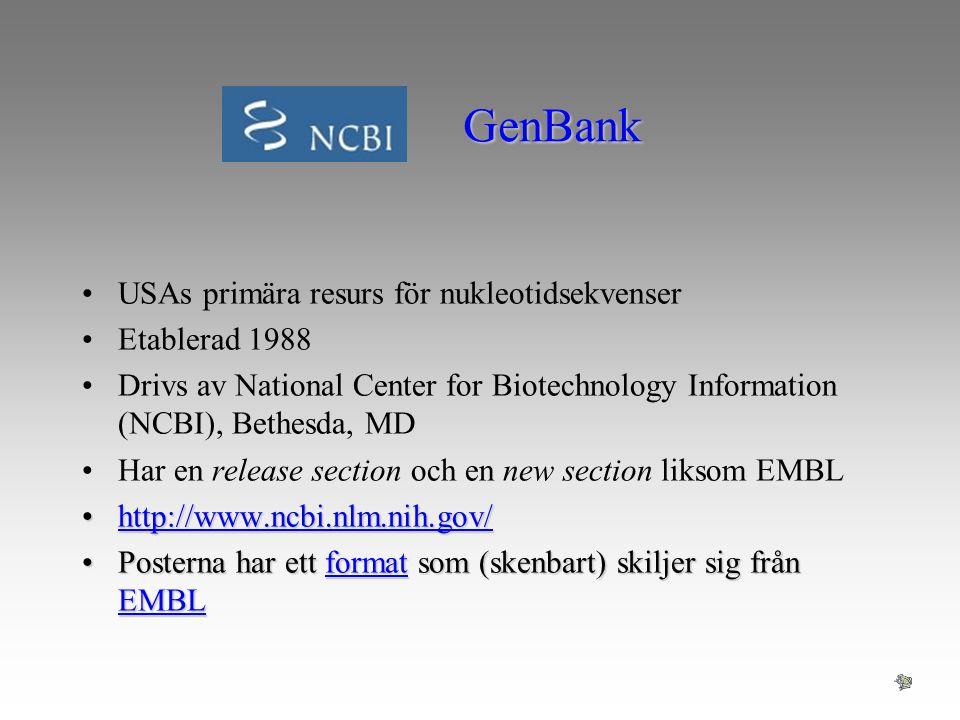 GenBank USAs primära resurs för nukleotidsekvenser Etablerad 1988