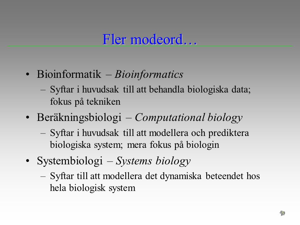 Fler modeord… Bioinformatik – Bioinformatics
