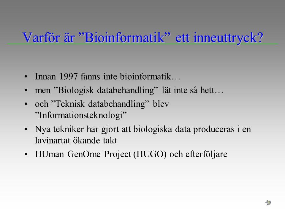 Varför är Bioinformatik ett inneuttryck