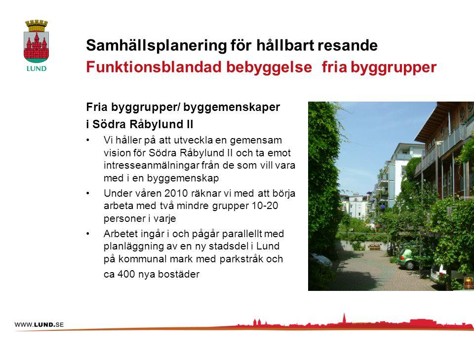 Samhällsplanering för hållbart resande Funktionsblandad bebyggelse fria byggrupper