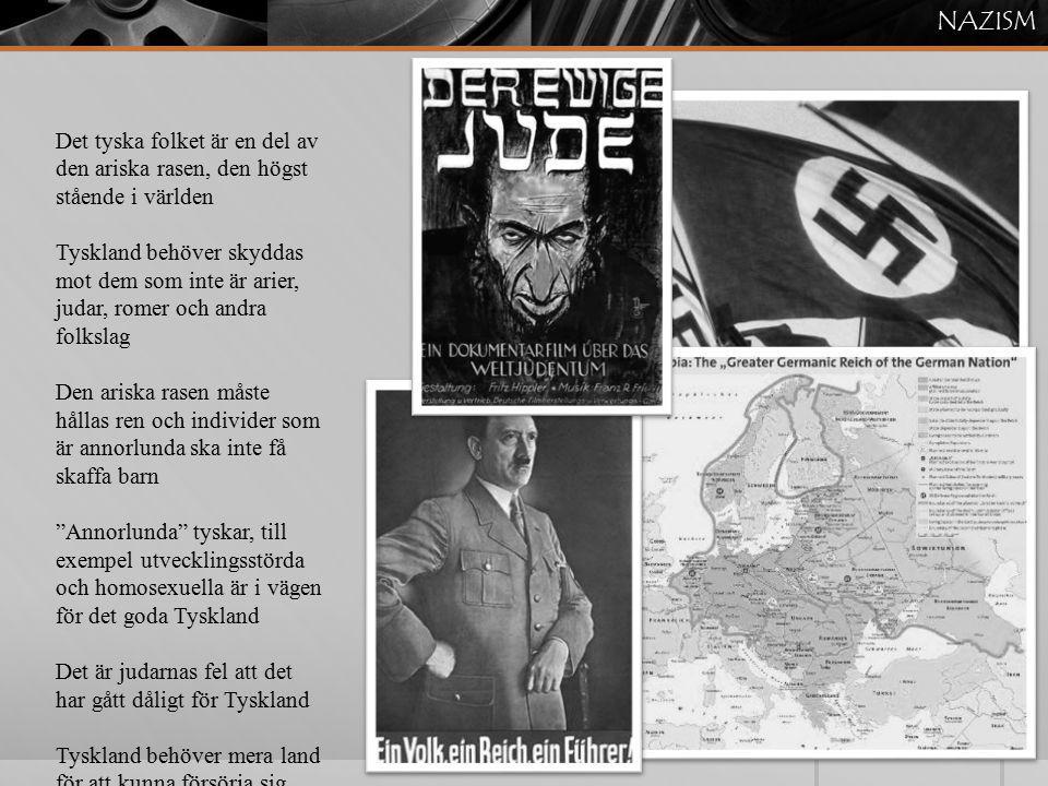 NAZISM Det tyska folket är en del av den ariska rasen, den högst stående i världen.