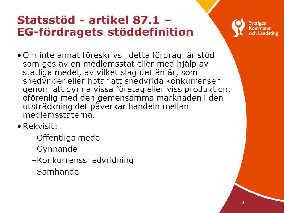 Statsstöd - artikel 87.1 – EG-fördragets stöddefinition