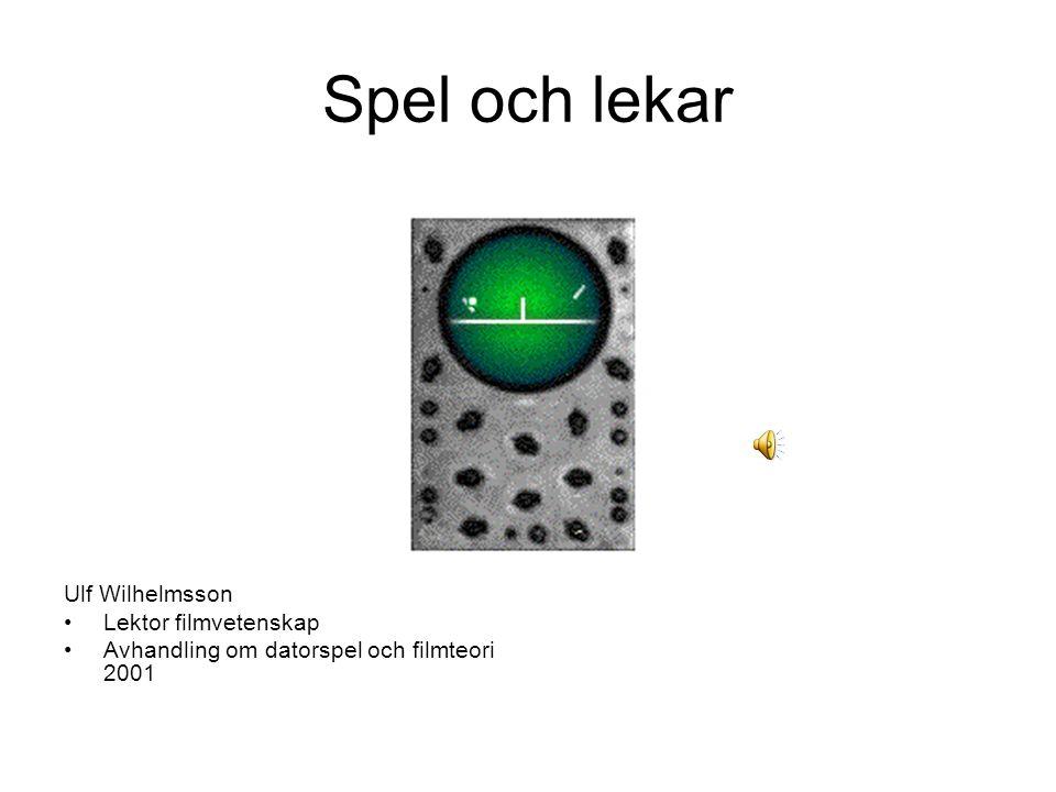 Spel och lekar Ulf Wilhelmsson Lektor filmvetenskap