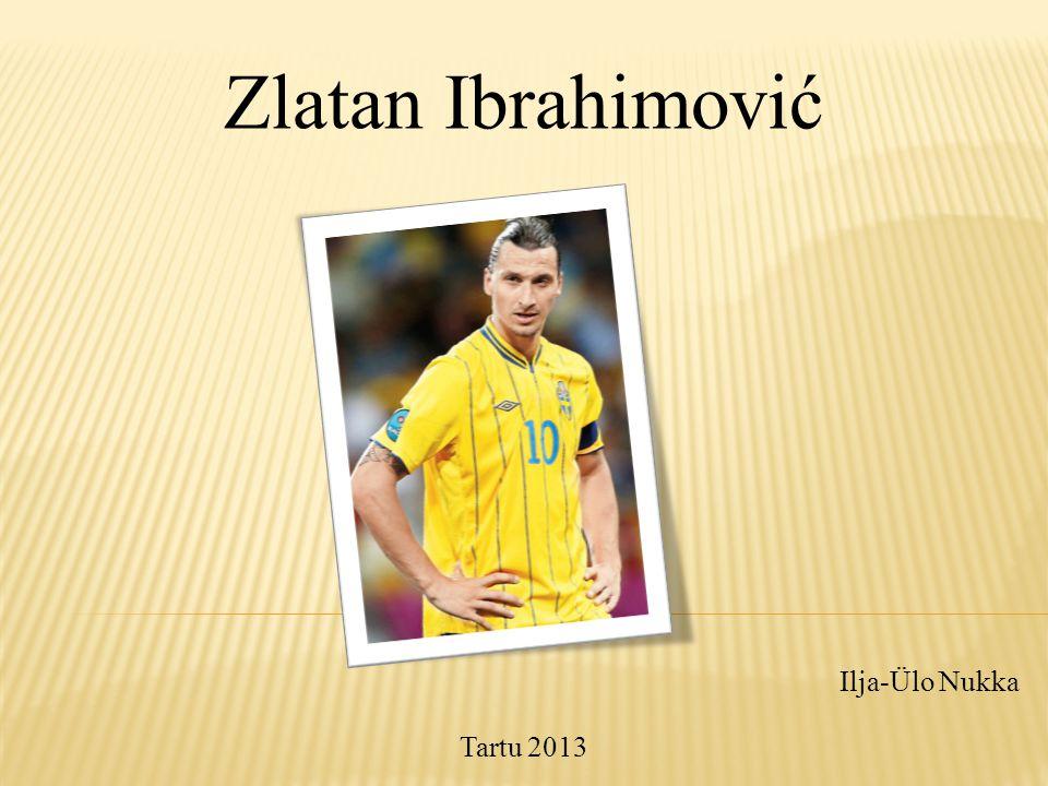 Zlatan Ibrahimović Ilja-Ülo Nukka Tartu 2013