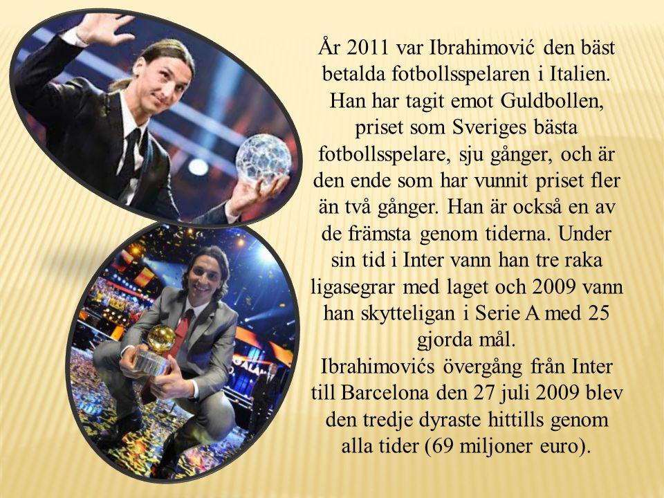 År 2011 var Ibrahimović den bäst betalda fotbollsspelaren i Italien
