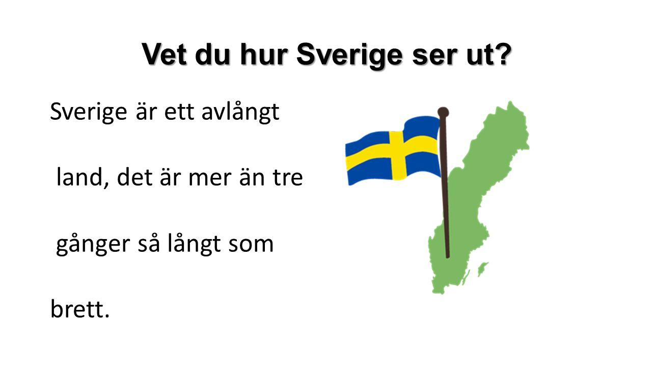Vet du hur Sverige ser ut