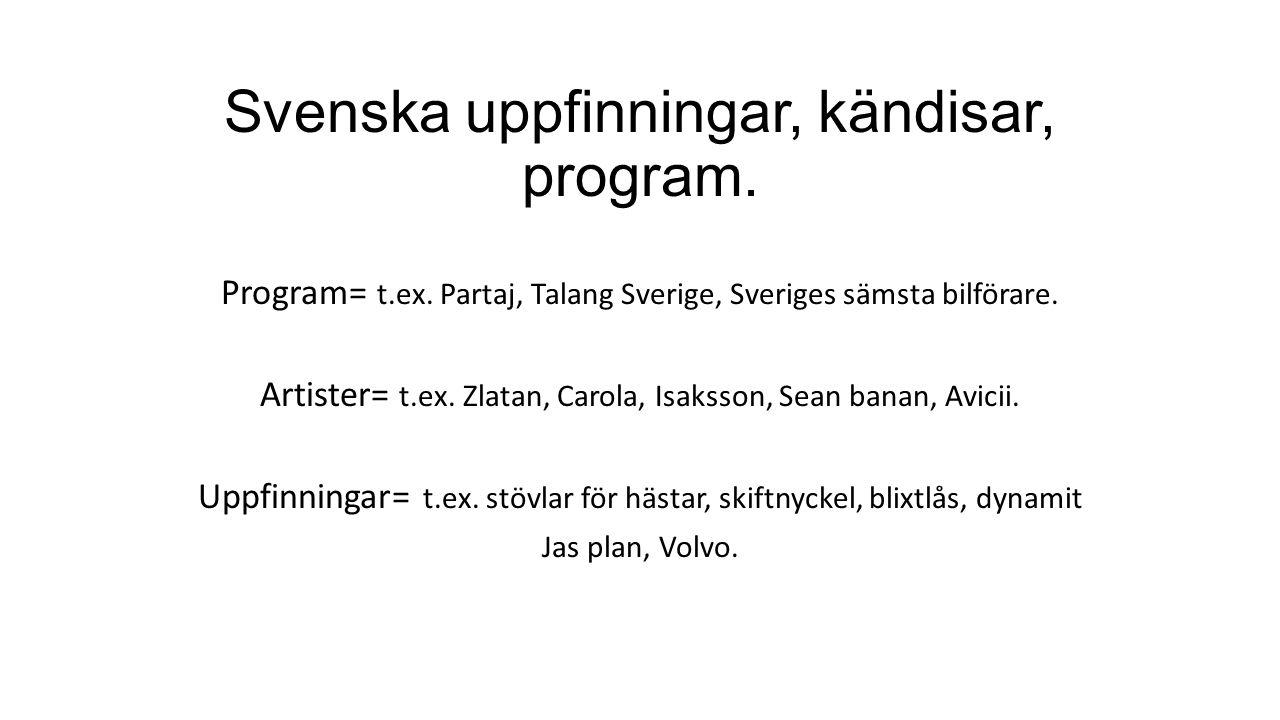 Svenska uppfinningar, kändisar, program.